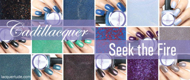 Cadillacquer Seek The Fire Collection Swatches & Review