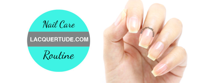 Lacquertude Nail Care Routine: Products and Tips